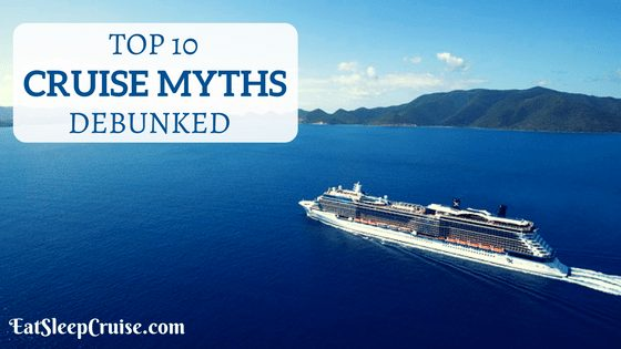Top 10 Cruise Myths Debunked
