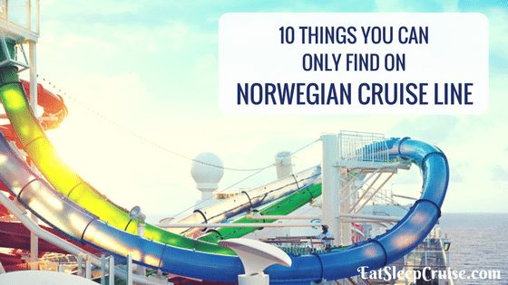 Top Things YOu Can Only Find on Norwegian Cruise Line