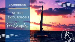 Best Caribbean Shore Excursions for Couples