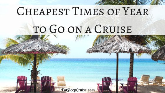 Cheapest Times of Year to Go on a Cruise