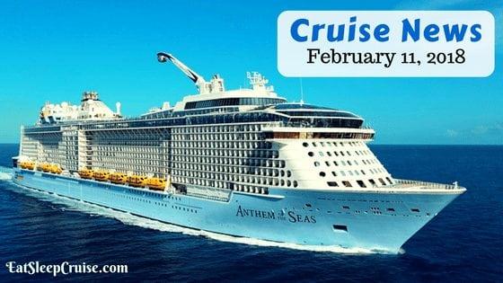 Cruise News February 11, 2018