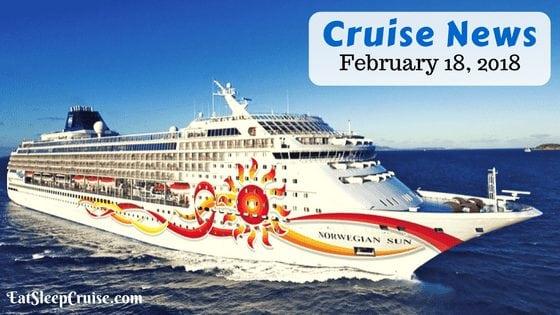 Cruise News February 18, 2018