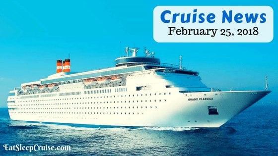 Cruise News February 25, 2018