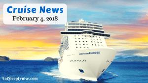 Cruise News February 4, 2018
