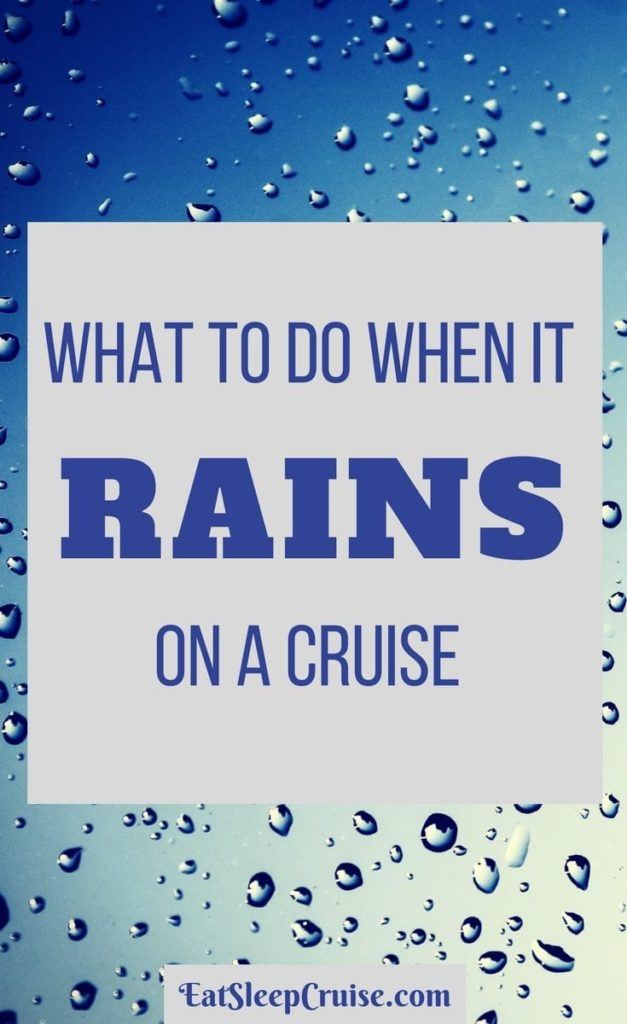 Top 10 Things to Do When It Rains on a Cruise