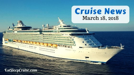 Cruise News March 18, 2018