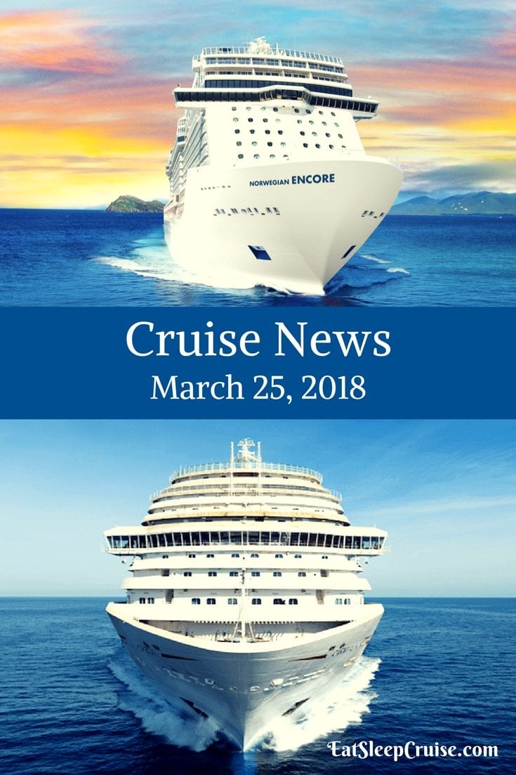 Cruise News March 25, 2018