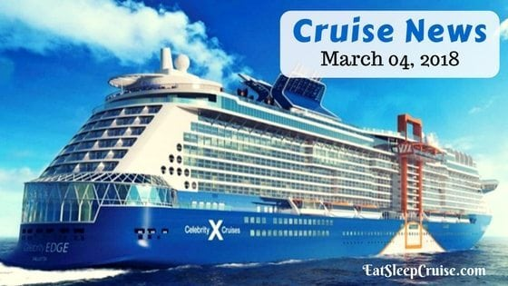 Cruise News March 4, 2018