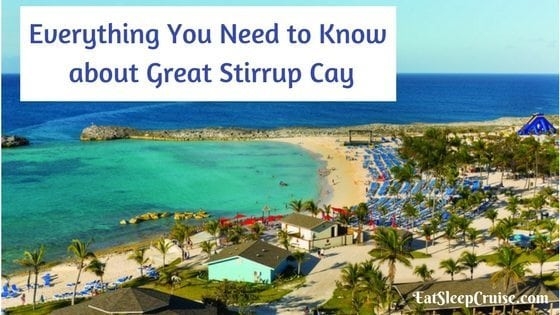 Everything You Need to Know about Great Stirrup Cay, Bahamas