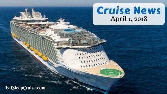 Cruise News April 1, 2018