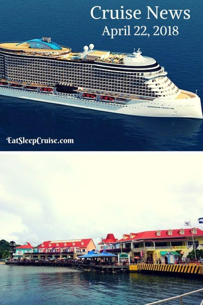 Cruise News April 22, 1018