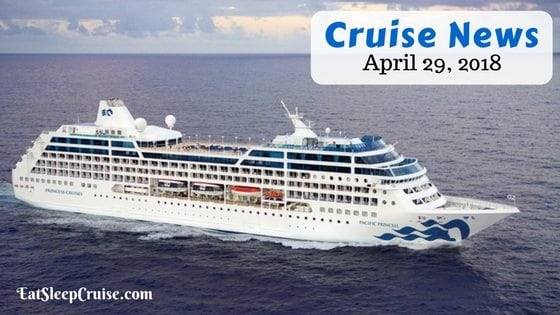 Cruise News April 29, 2018