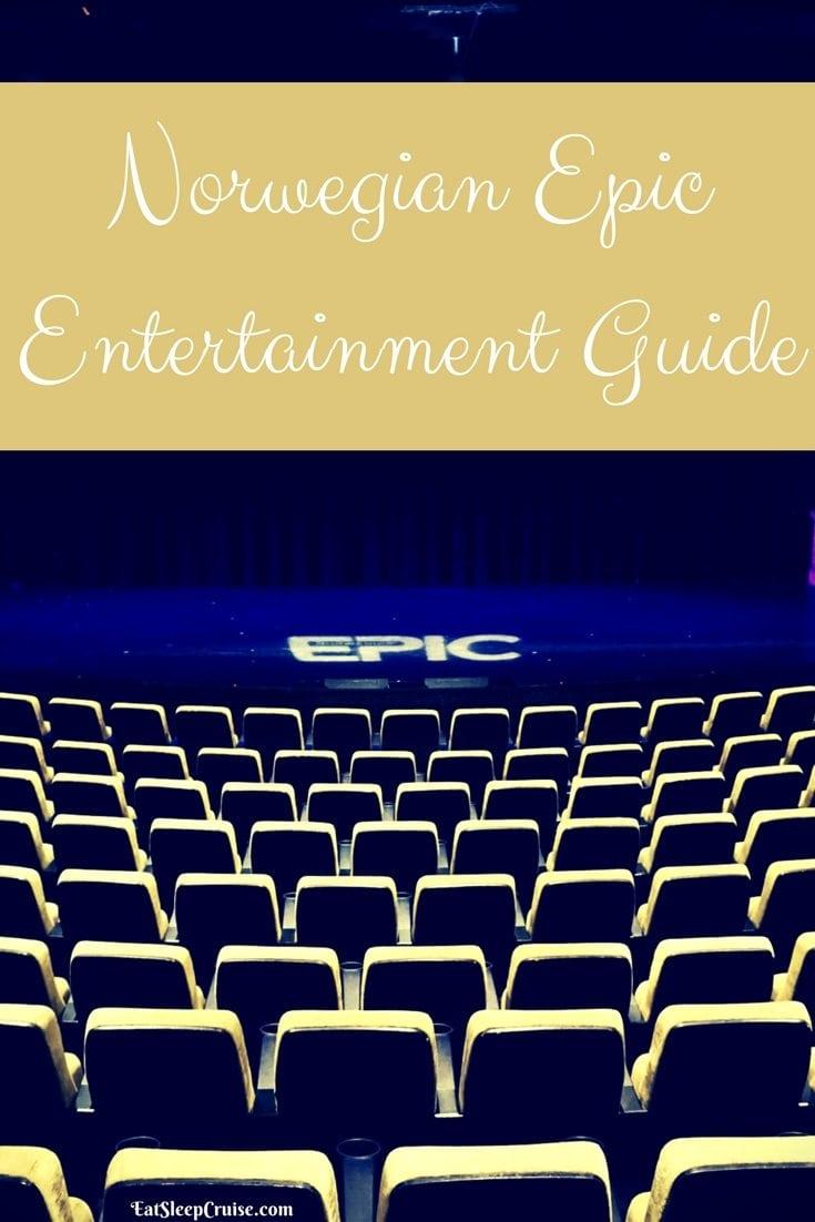 Norwegian Epic Entertainment Guide | EatSleepCruise com