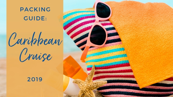 caribbean cruise packing guide