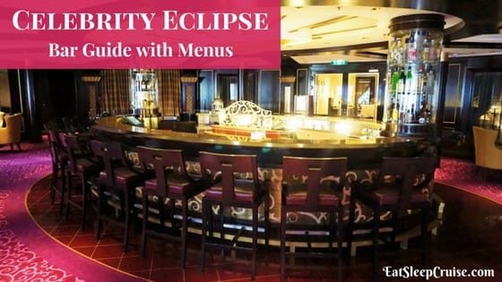 Celebrity Eclipse Bar Guide with Menus