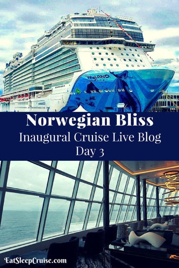 Norwegian Bliss Live Blog Day 3