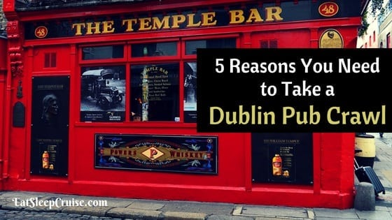 Why You Need to Take a Dublin Pub Crawl
