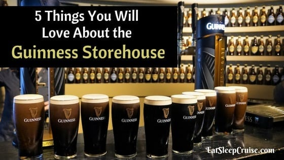 The Five Things You Will Love about the Guinness Storehouse in Dublin