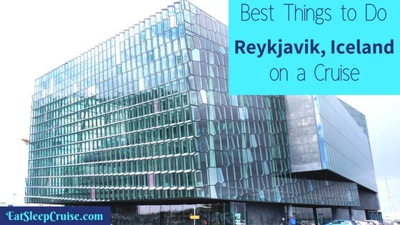 Best Things to Do in Reykjavik, Iceland on a Cruise