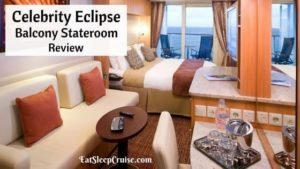 Celebrity Eclipse Balcony Cabin Review