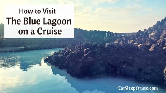 How to Visit Blue Lagoon in Iceland on a Cruise