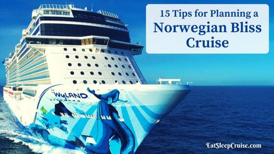15 Norwegian Bliss Tips for Planning a Cruise