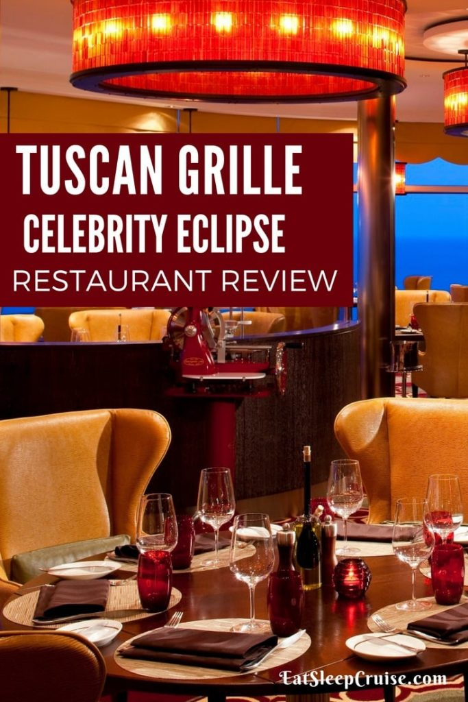 Celebrity Eclipse Tuscan Grill Review