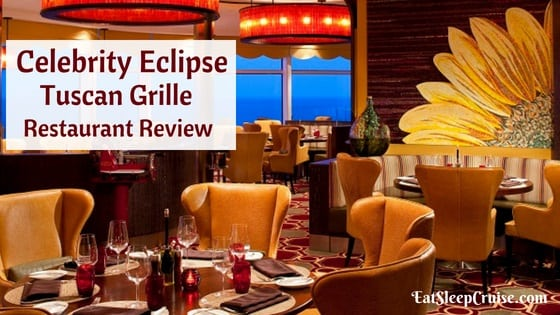 Celebrity Eclipse Tuscan Grille Review