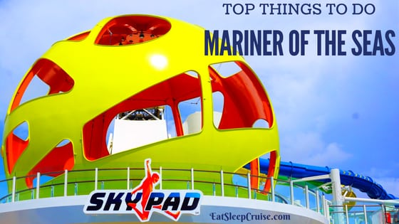 Top Things to Do on Mariner of the Seas