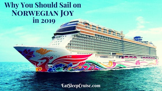 Why you need to sail on Norwegian Joy in 2019