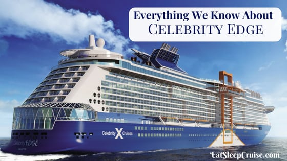 Complete Guide to Everything We Know About Celebrity Edge