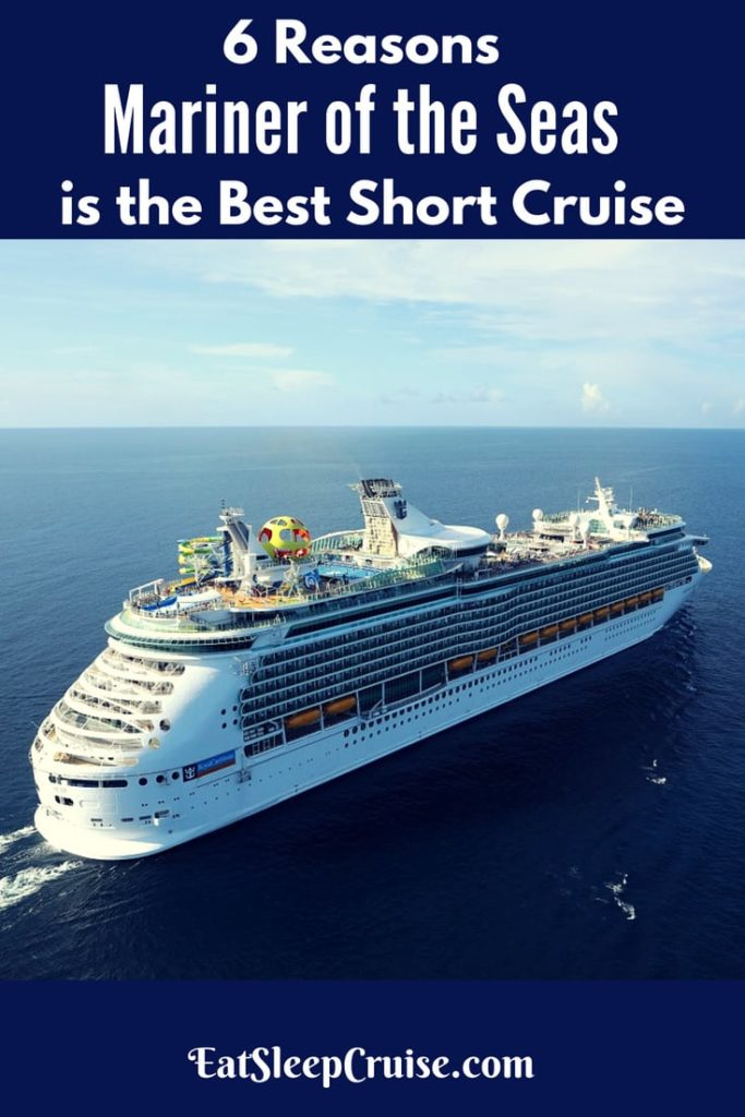 Six Reasons Mariner of the Seas is the Best Short Cruise