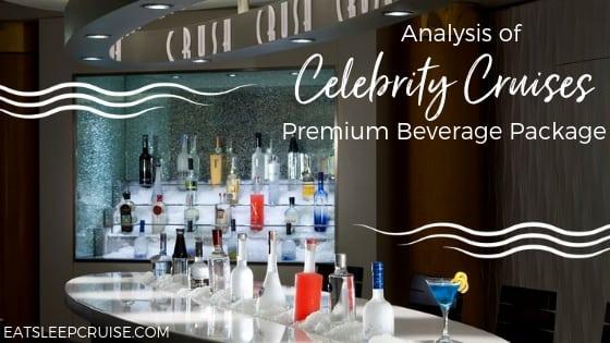 Analysis of Celebrity Cruises Premium Beverage Package