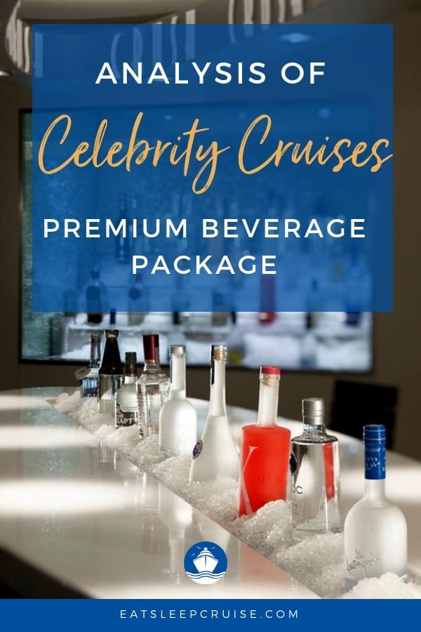Analysis Of Celebrity Cruises Premium Beverage Package Eatsleepcruise Com