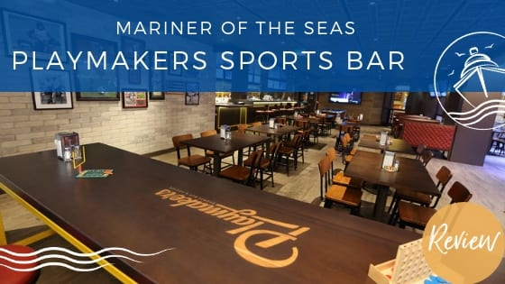 Review: Playmakers Sports Bar and Arcade on Mariner of the Seas