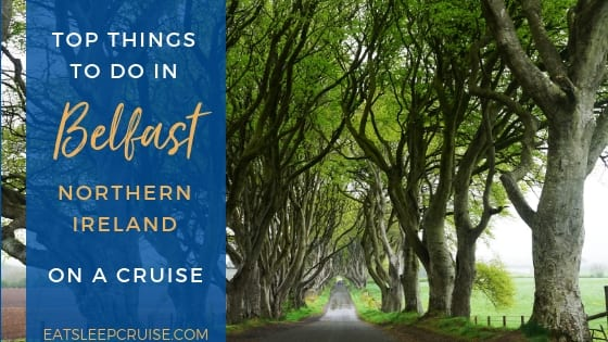 Top Things to Do in Belfast, Northern Ireland on a Cruise