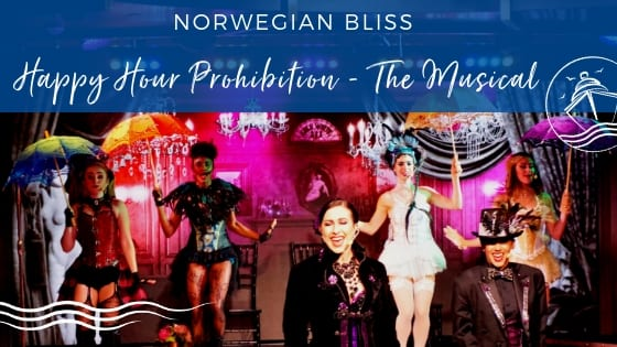 Norwegian Bliss Happy Hour Prohibition The Musical