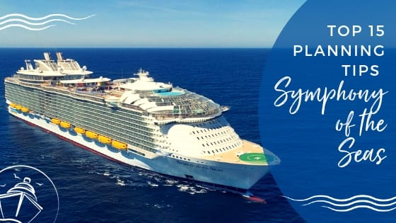 Symphony of the Seas Tips for Planning a Cruise