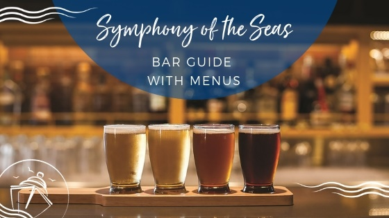 Symphony of the Seas Bar Guide