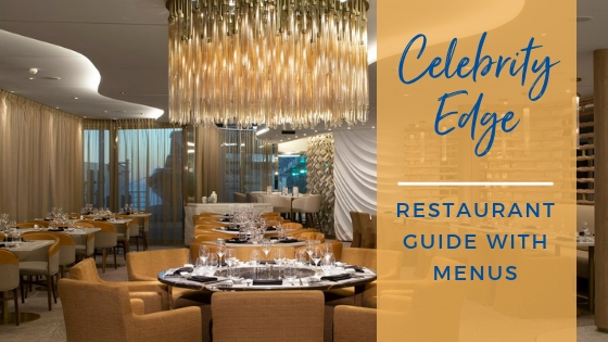 Celebrity Edge Restaurant Menus and Guide