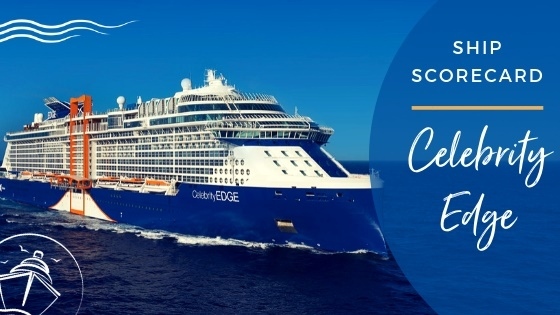 Celebrity Edge Ship Scorecard Review