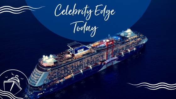Celebrity Edge Today Cruise Daily 2019