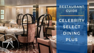 Guide to Celebrity Select Dining Plus