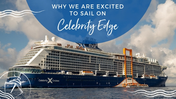 Why We Are Excited to Sail on Celebrity Edge