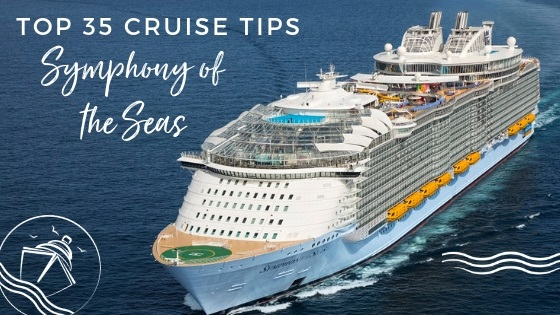 Top 35 Symphony of the Seas Tips