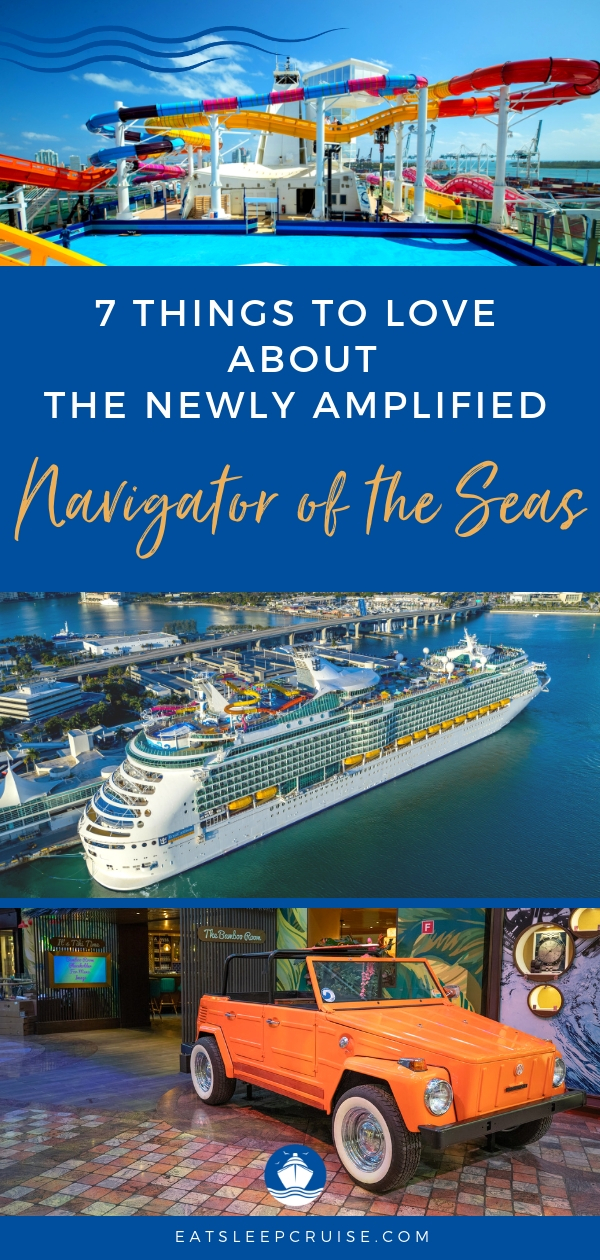 7 Things to Love About the Newly Amplified Navigator of the Seas