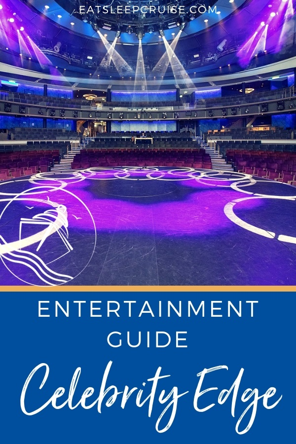 Guide to Entertainment on Celebrity Edge