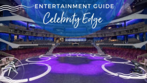 Celebrity Edge Entertainment