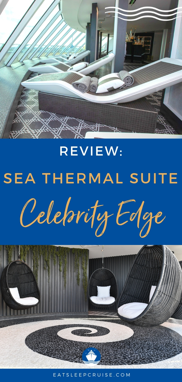 Celebrity Edge SEA Thermal Suite Review (1)