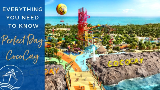 Everything You Need to Know Perfect Day Coco Cay